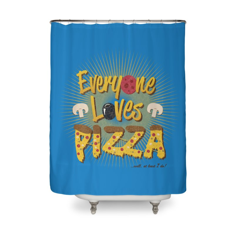 Everyone Loves Pizza Home Shower Curtain by Mystic Soda Shoppe