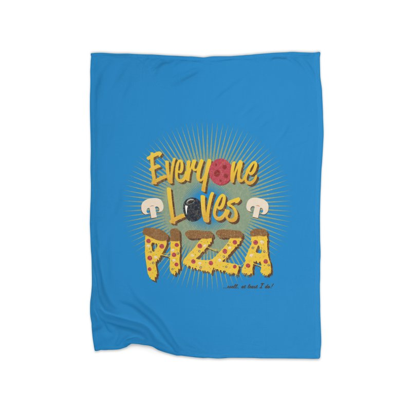 Everyone Loves Pizza Home Blanket by Mystic Soda Shoppe