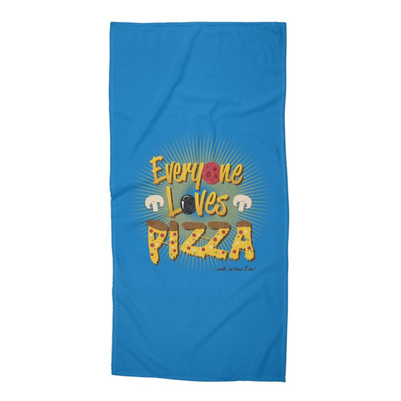 Everyone Loves Pizza Accessories Beach Towel by Mystic Soda Shoppe