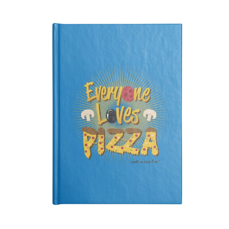 Everyone Loves Pizza Accessories Notebook by Mystic Soda