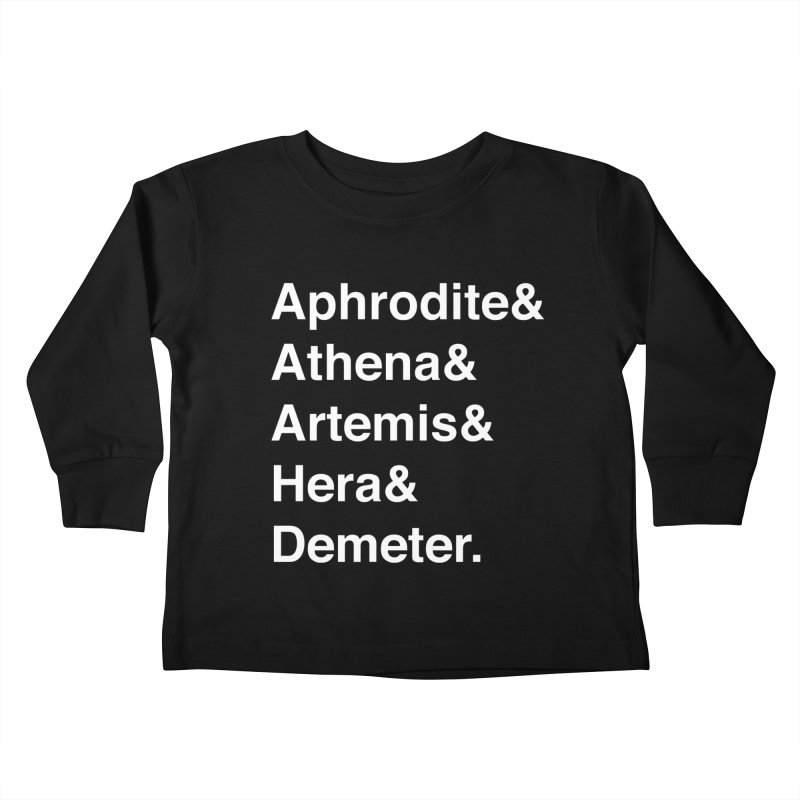Helvetica Goddesses (White Text) Kids Toddler Longsleeve T-Shirt by Let's Talk About Myths, Baby! Merch Shop