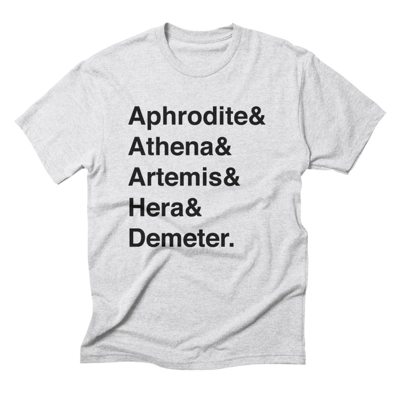 Helvetica Goddesses (Black Text) Men's T-Shirt by Myths Baby's Artist Shop