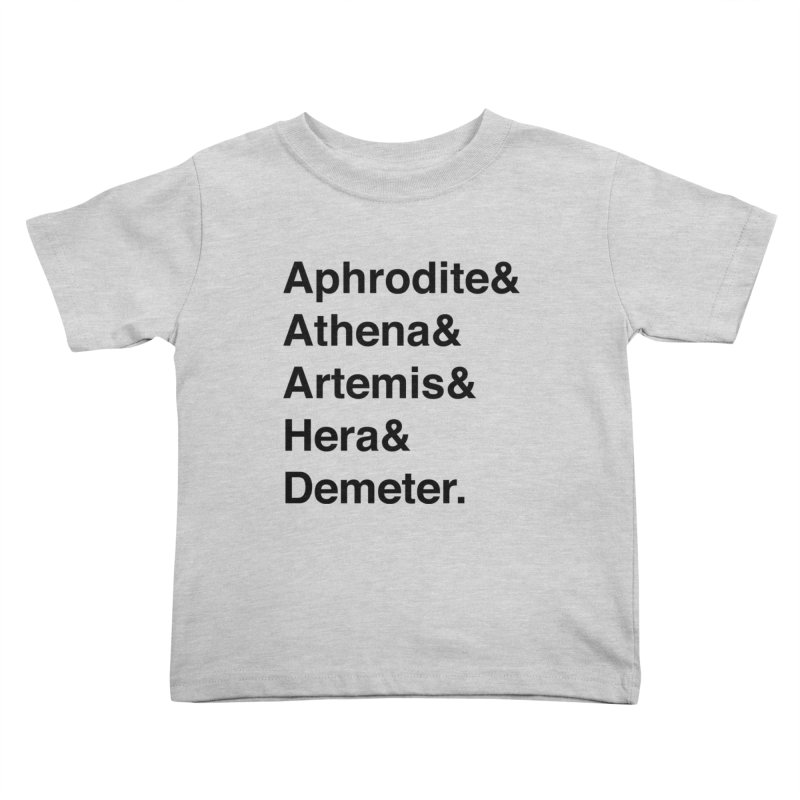 Helvetica Goddesses (Black Text) Kids Toddler T-Shirt by Let's Talk About Myths, Baby! Merch Shop