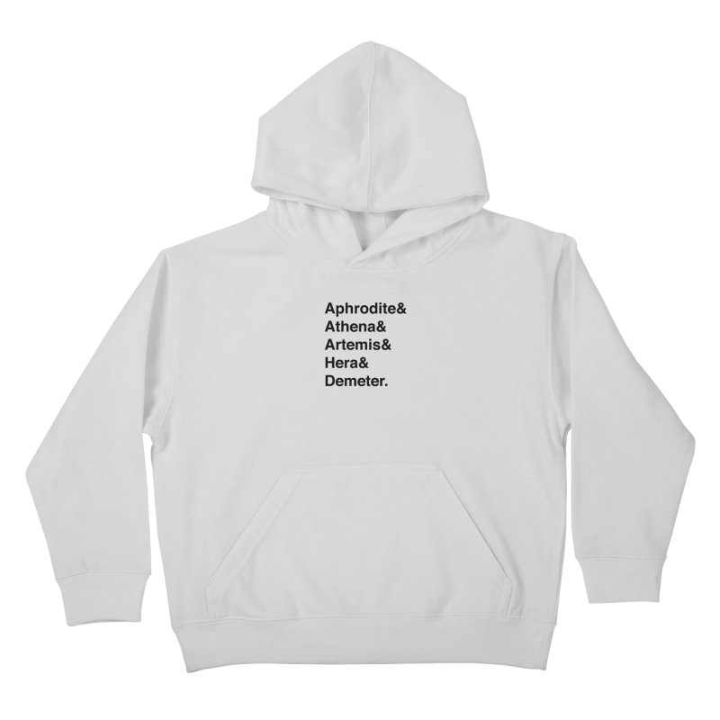 Helvetica Goddesses (Black Text) Kids Pullover Hoody by Let's Talk About Myths, Baby! Merch Shop