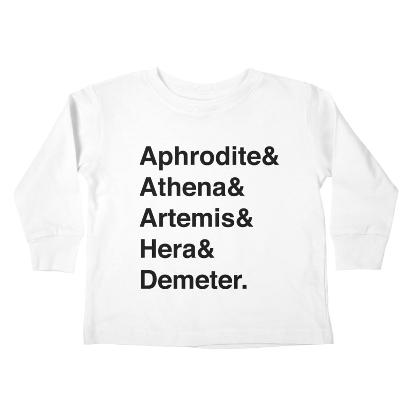 Helvetica Goddesses (Black Text) Kids Toddler Longsleeve T-Shirt by Let's Talk About Myths, Baby! Merch Shop