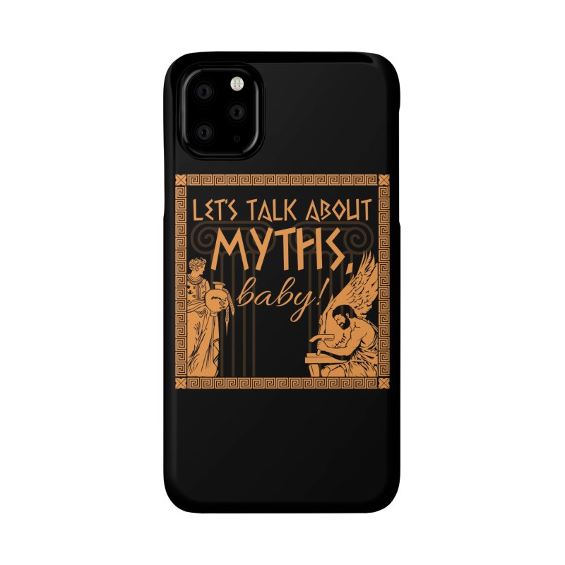 Let's Talk About Myths, Baby! Accessories Phone Case by Myths Baby's Artist Shop