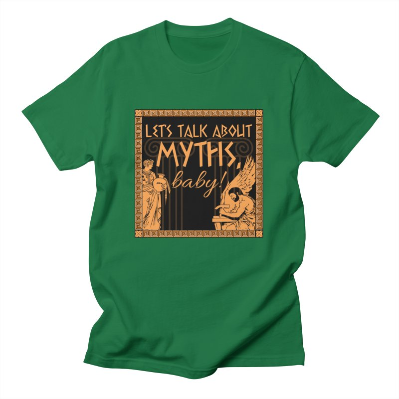 Let's Talk About Myths, Baby! Men's T-Shirt by Let's Talk About Myths, Baby! Merch Shop