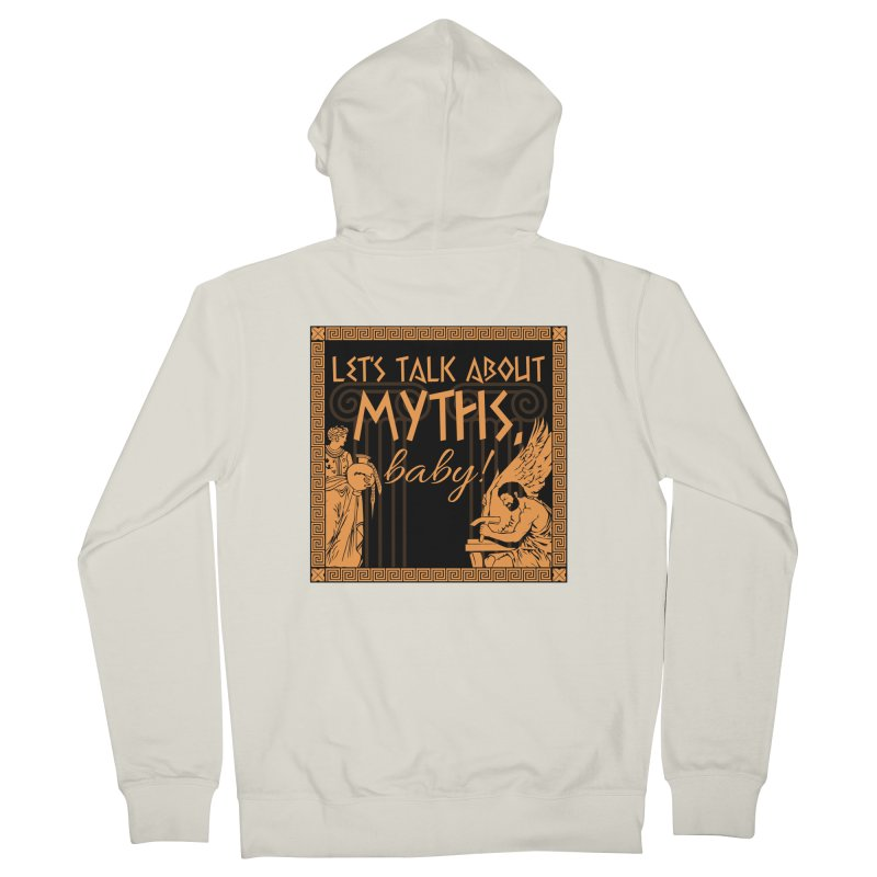 Let's Talk About Myths, Baby! Women's French Terry Zip-Up Hoody by Myths Baby's Artist Shop