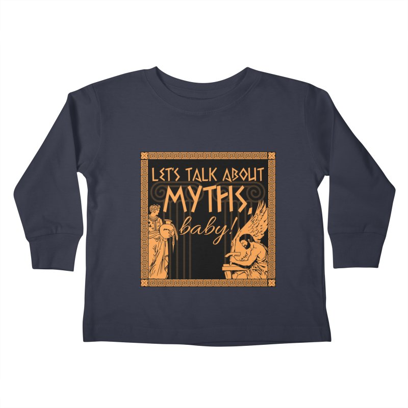 Let's Talk About Myths, Baby! Kids Toddler Longsleeve T-Shirt by Myths Baby's Artist Shop