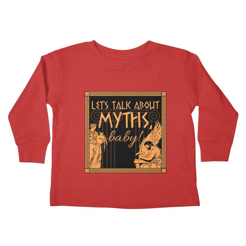 Let's Talk About Myths, Baby! Kids Toddler Longsleeve T-Shirt by Let's Talk About Myths, Baby! Merch Shop