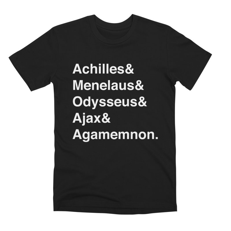 Helvetica Heroes of the Trojan War (White Text) Men's T-Shirt by Let's Talk About Myths, Baby! Merch Shop