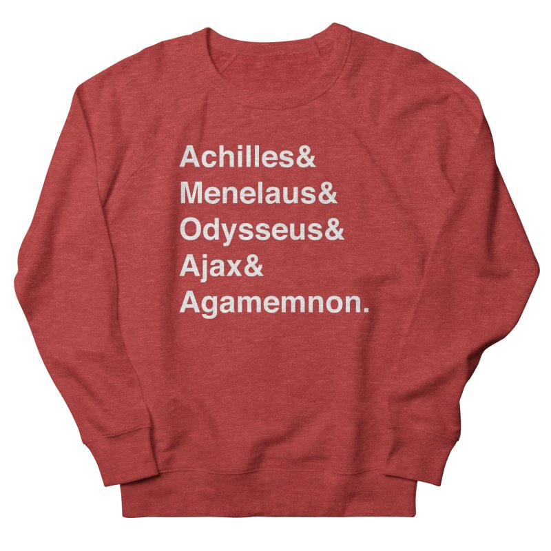 Helvetica Heroes of the Trojan War (White Text) Women's French Terry Sweatshirt by Myths Baby's Artist Shop