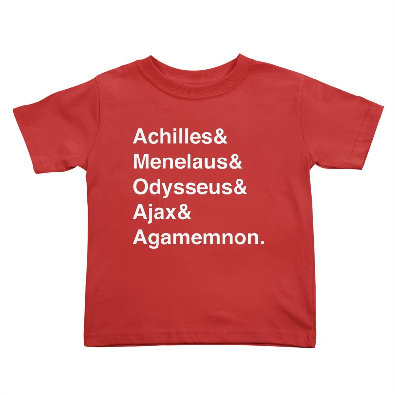 Helvetica Heroes of the Trojan War (White Text) Kids Toddler T-Shirt by Let's Talk About Myths, Baby! Merch Shop