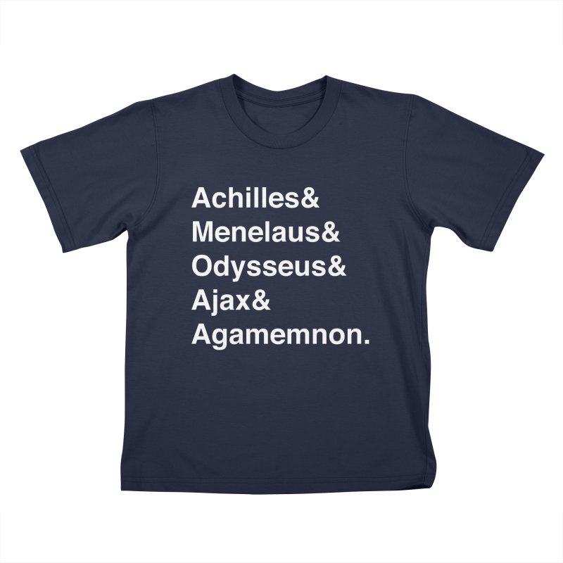 Helvetica Heroes of the Trojan War (White Text) Kids T-Shirt by Let's Talk About Myths, Baby! Merch Shop