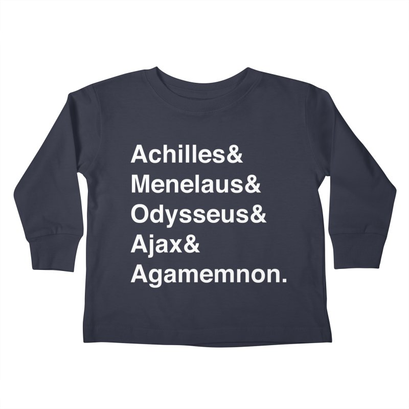 Helvetica Heroes of the Trojan War (White Text) Kids Toddler Longsleeve T-Shirt by Let's Talk About Myths, Baby! Merch Shop