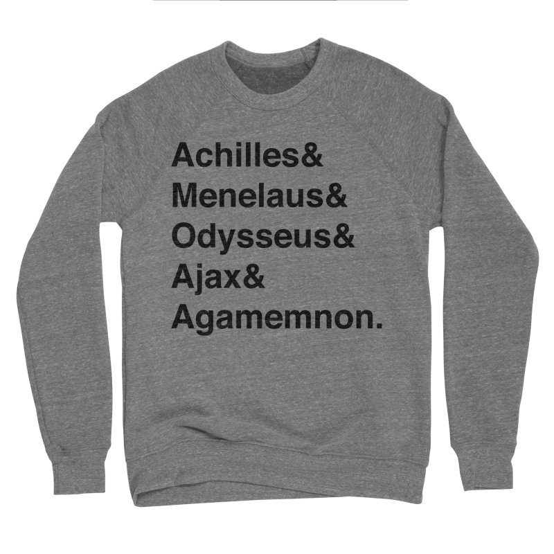 Helvetica Heroes of the Trojan War (Black Text) Women's Sponge Fleece Sweatshirt by Myths Baby's Artist Shop