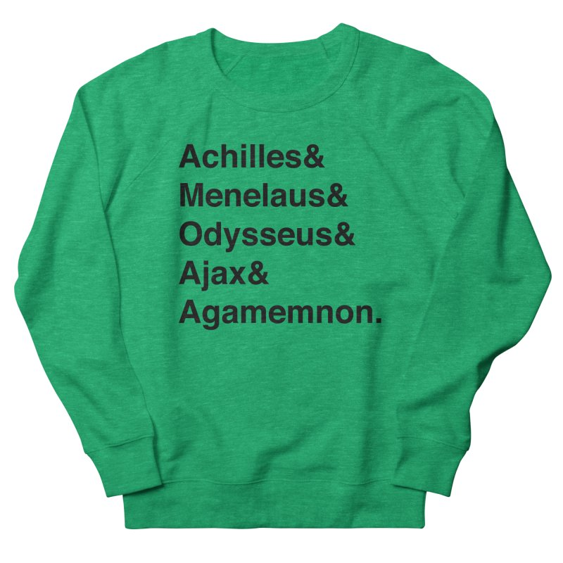 Helvetica Heroes of the Trojan War (Black Text) Women's Sweatshirt by Let's Talk About Myths, Baby! Merch Shop