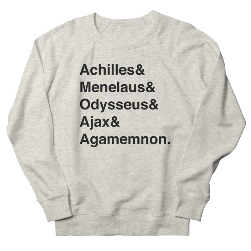 Helvetica Heroes of the Trojan War (Black Text) Women's French Terry Sweatshirt by Myths Baby's Artist Shop