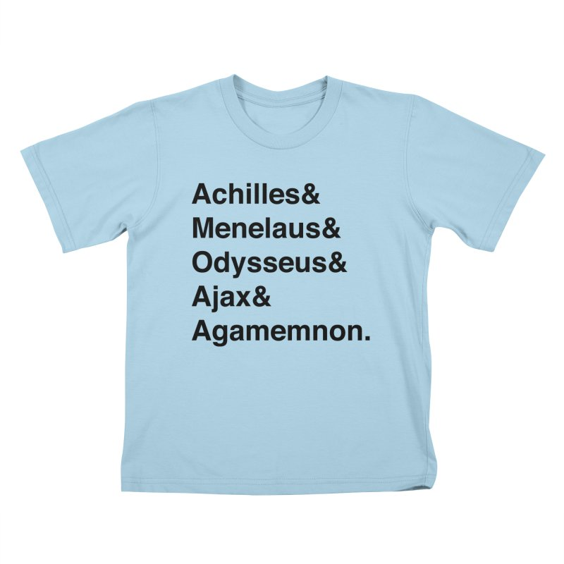 Helvetica Heroes of the Trojan War (Black Text) Kids T-Shirt by Let's Talk About Myths, Baby! Merch Shop