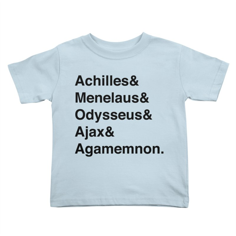 Helvetica Heroes of the Trojan War (Black Text) Kids Toddler T-Shirt by Let's Talk About Myths, Baby! Merch Shop