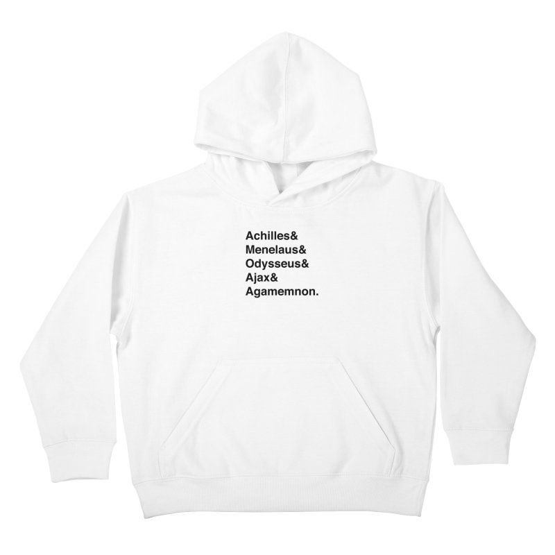 Helvetica Heroes of the Trojan War (Black Text) Kids Pullover Hoody by Myths Baby's Artist Shop