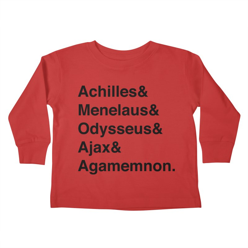 Helvetica Heroes of the Trojan War (Black Text) Kids Toddler Longsleeve T-Shirt by Let's Talk About Myths, Baby! Merch Shop