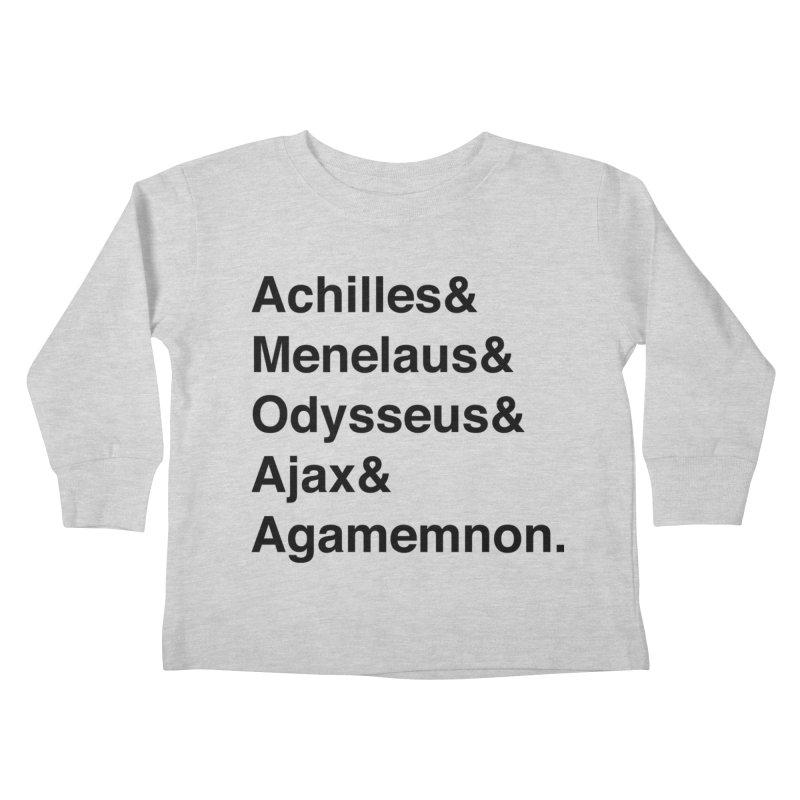 Helvetica Heroes of the Trojan War (Black Text) Kids Toddler Longsleeve T-Shirt by Myths Baby's Artist Shop