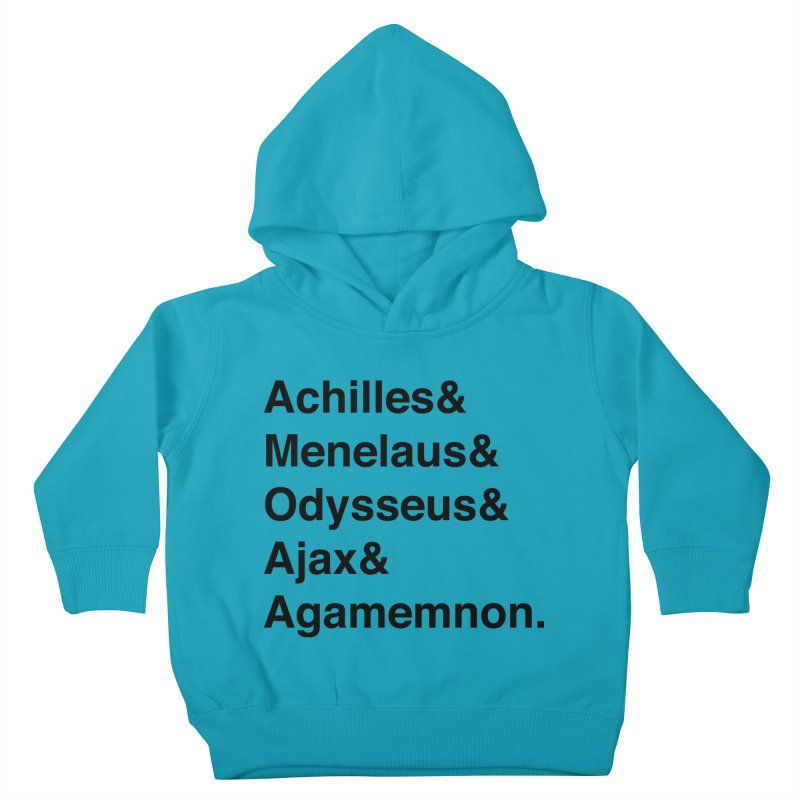 Helvetica Heroes of the Trojan War (Black Text) Kids Toddler Pullover Hoody by Myths Baby's Artist Shop