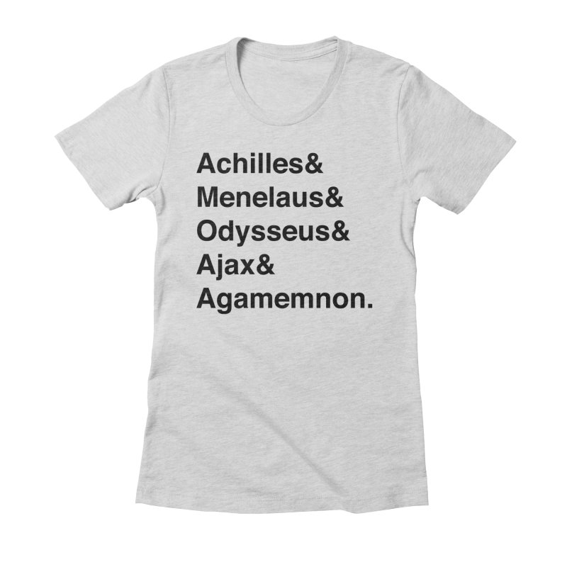 Helvetica Heroes of the Trojan War (Black Text) Women's Fitted T-Shirt by Myths Baby's Artist Shop