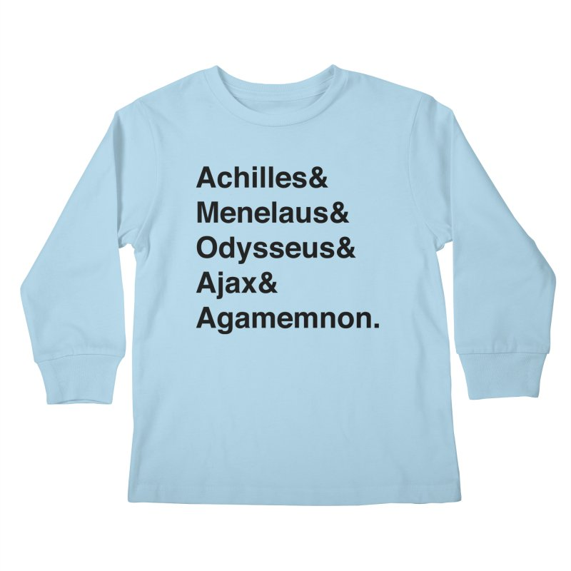 Helvetica Heroes of the Trojan War (Black Text) Kids Longsleeve T-Shirt by Let's Talk About Myths, Baby! Merch Shop