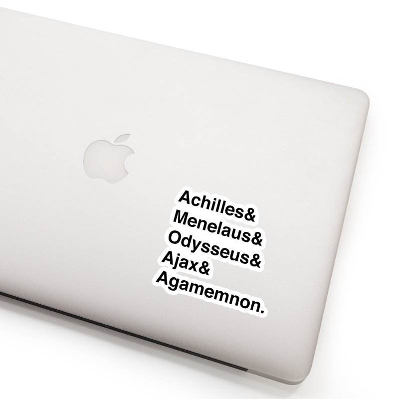 Helvetica Heroes of the Trojan War (Black Text) Accessories Sticker by Let's Talk About Myths, Baby! Merch Shop