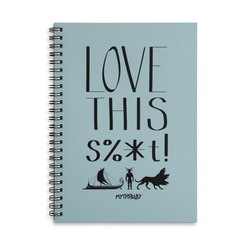 Love This Shit (Black) Accessories Lined Spiral Notebook by Myths Baby's Artist Shop
