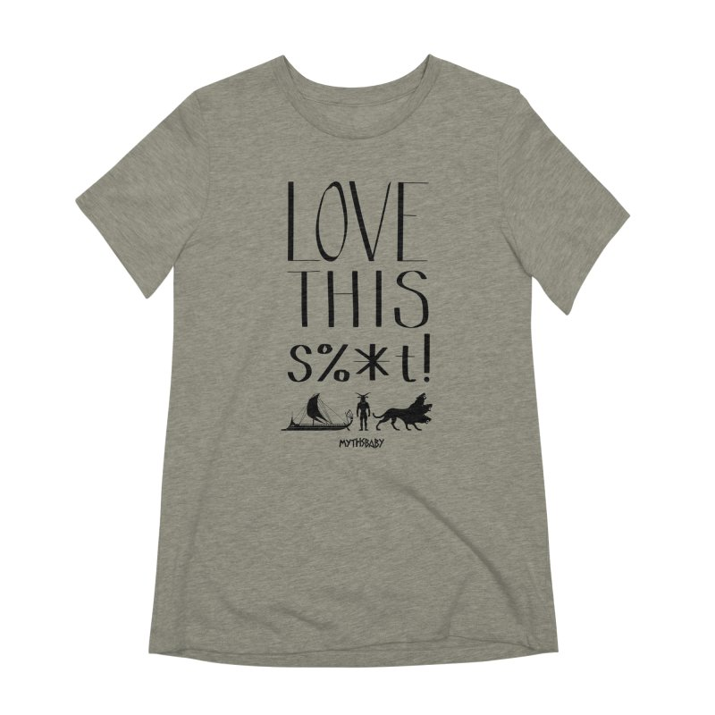 Love This Shit (Black) **LAST CHANCE** Women's T-Shirt by Let's Talk About Myths, Baby! Merch Shop