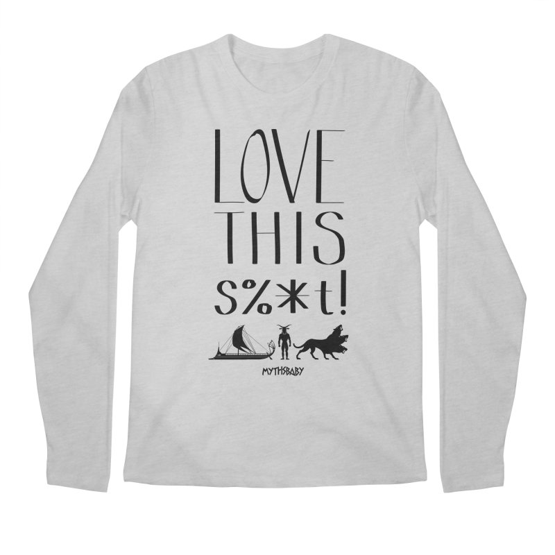 Love This Shit (Black) **LAST CHANCE** Men's Longsleeve T-Shirt by Let's Talk About Myths, Baby! Merch Shop