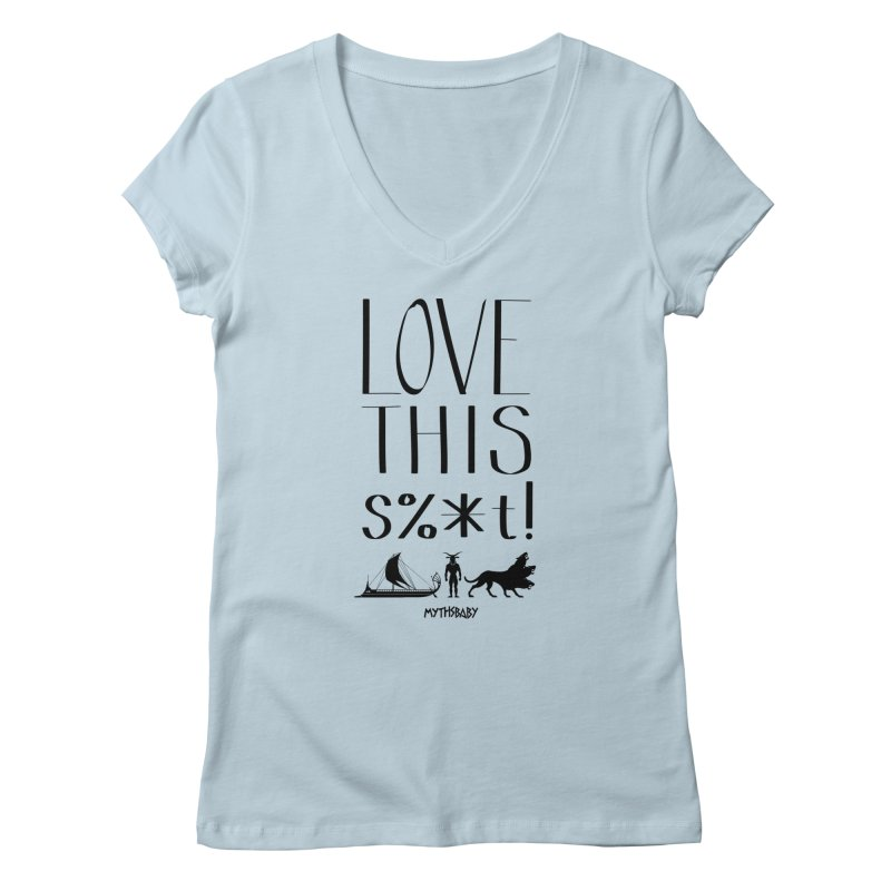 Love This Shit (Black) **LAST CHANCE** Women's V-Neck by Let's Talk About Myths, Baby! Merch Shop