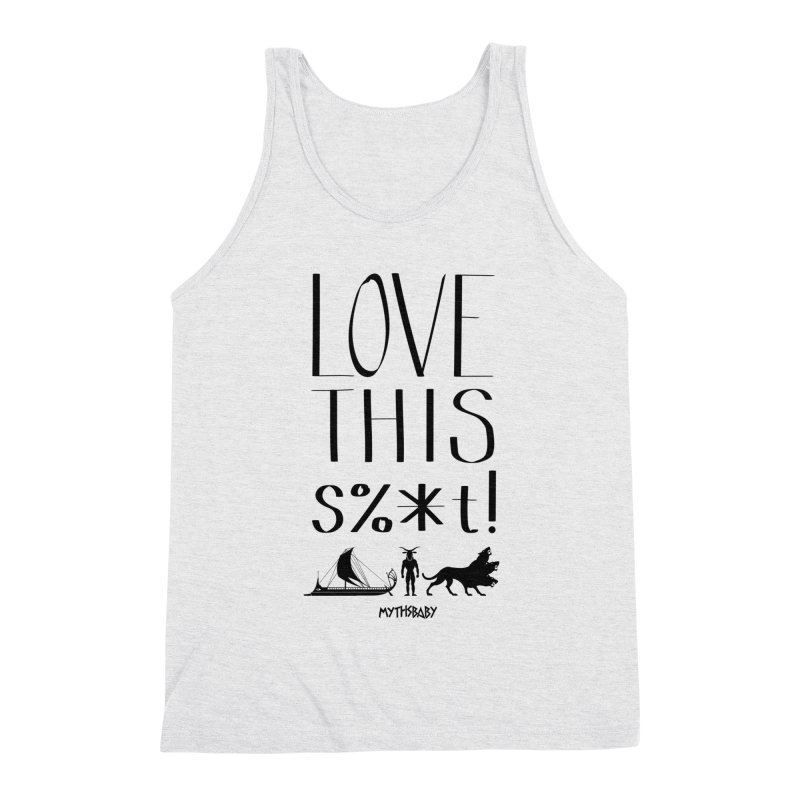 Love This Shit (Black) **LAST CHANCE** Men's Tank by Let's Talk About Myths, Baby! Merch Shop