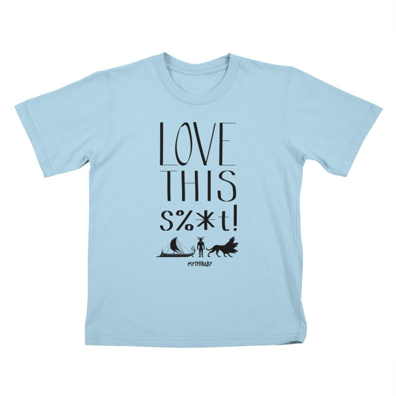 Love This Shit (Black) Kids T-Shirt by Myths Baby's Artist Shop