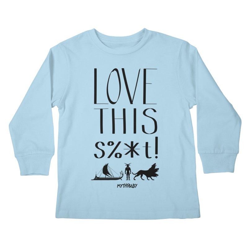 Love This Shit (Black) Kids Longsleeve T-Shirt by Myths Baby's Artist Shop