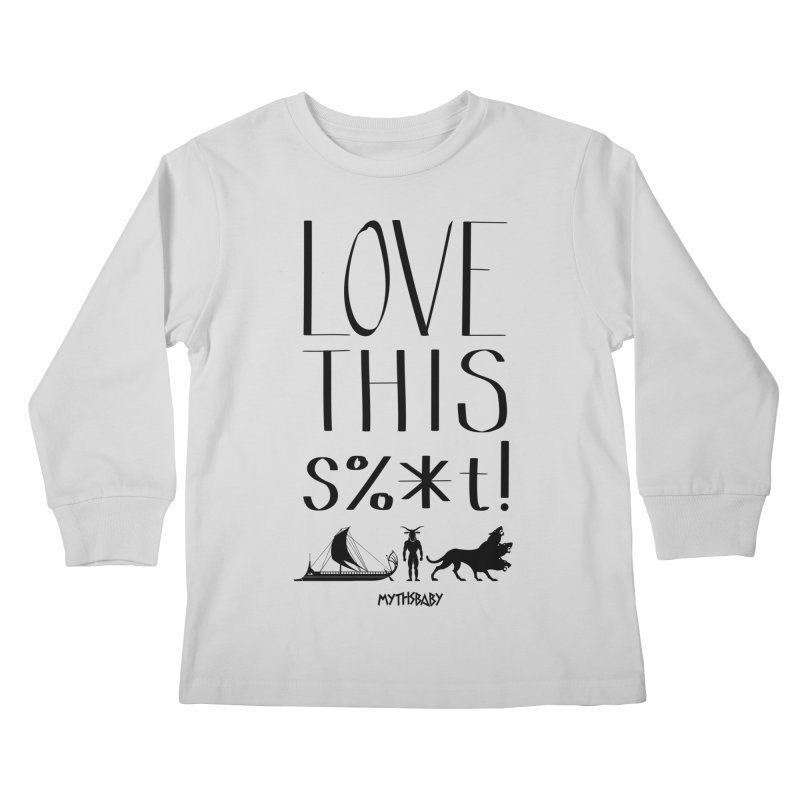 Love This Shit (Black) **LAST CHANCE** Kids Longsleeve T-Shirt by Let's Talk About Myths, Baby! Merch Shop