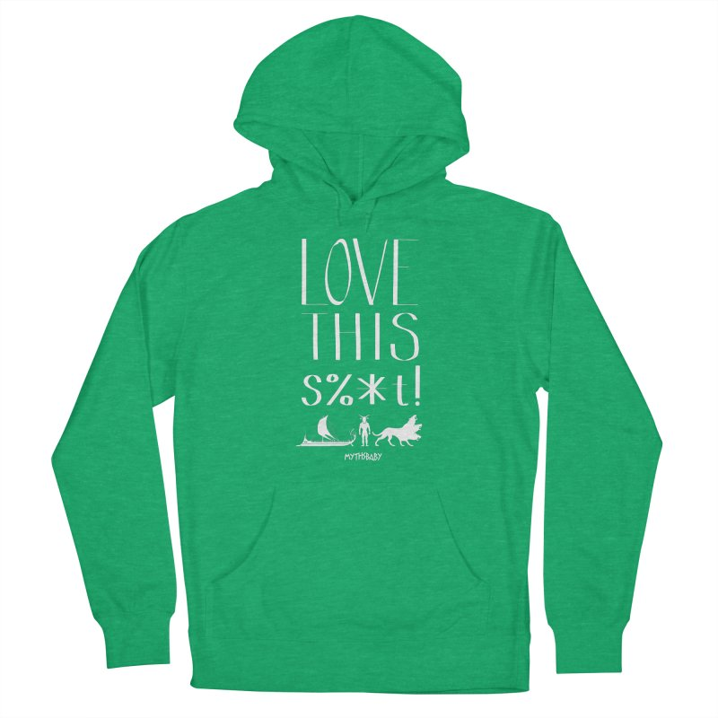 Love This Shit (White) **LAST CHANCE** Men's Pullover Hoody by Let's Talk About Myths, Baby! Merch Shop