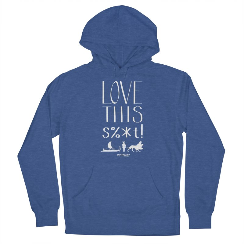 Love This Shit (White) **LAST CHANCE** Women's Pullover Hoody by Let's Talk About Myths, Baby! Merch Shop