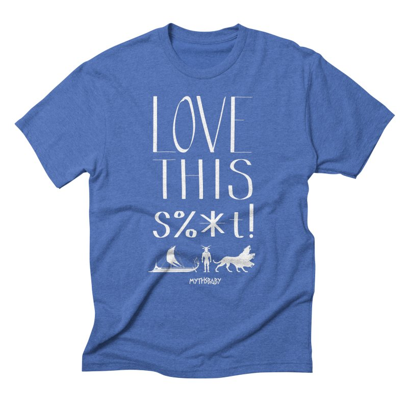 Love This Shit (White) **LAST CHANCE** Men's T-Shirt by Let's Talk About Myths, Baby! Merch Shop