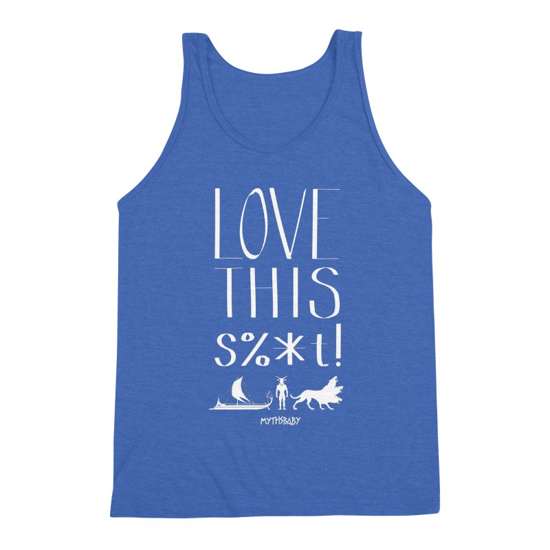 Love This Shit (White) **LAST CHANCE** Men's Tank by Let's Talk About Myths, Baby! Merch Shop