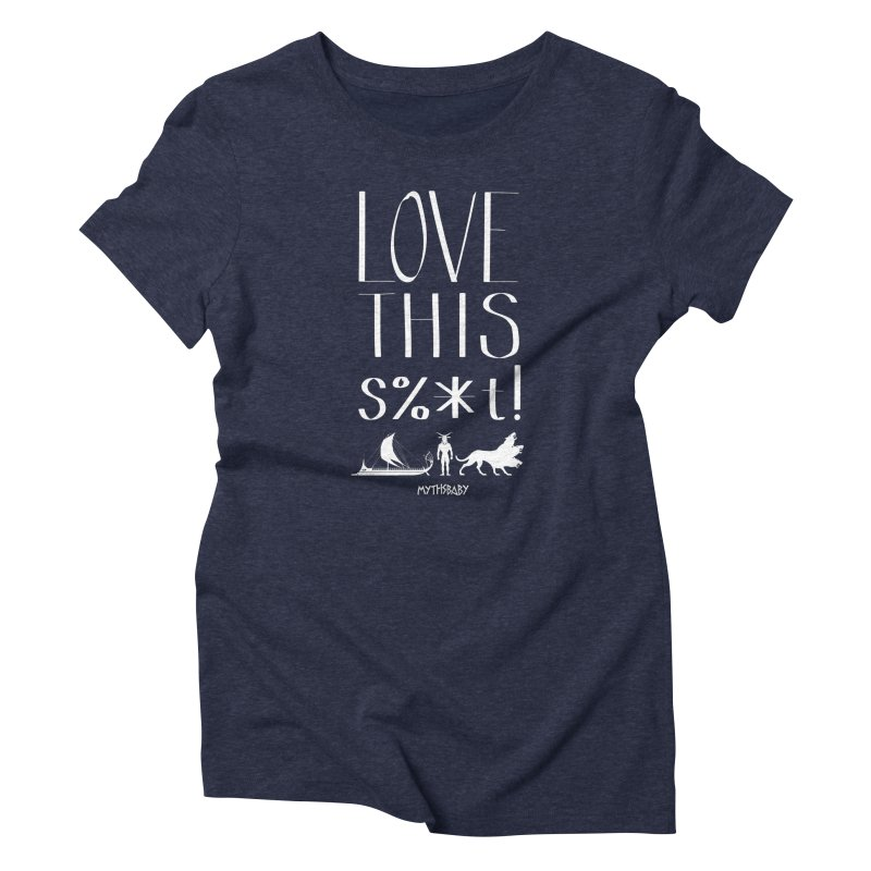 Love This Shit (White) **LAST CHANCE** Women's T-Shirt by Let's Talk About Myths, Baby! Merch Shop