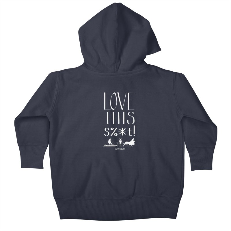 Love This Shit (White) **LAST CHANCE** Kids Baby Zip-Up Hoody by Let's Talk About Myths, Baby! Merch Shop