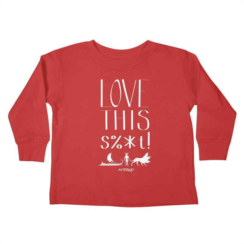 Love This Shit (White) Kids Toddler Longsleeve T-Shirt by Myths Baby's Artist Shop