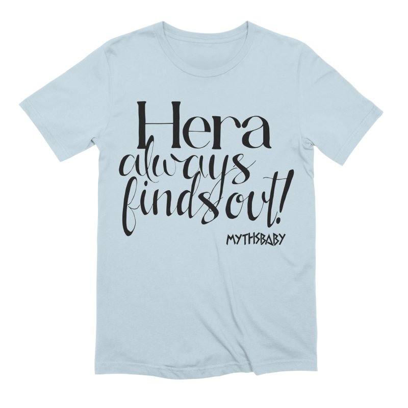 Hera Always Finds Out Men's Extra Soft T-Shirt by Myths Baby's Artist Shop