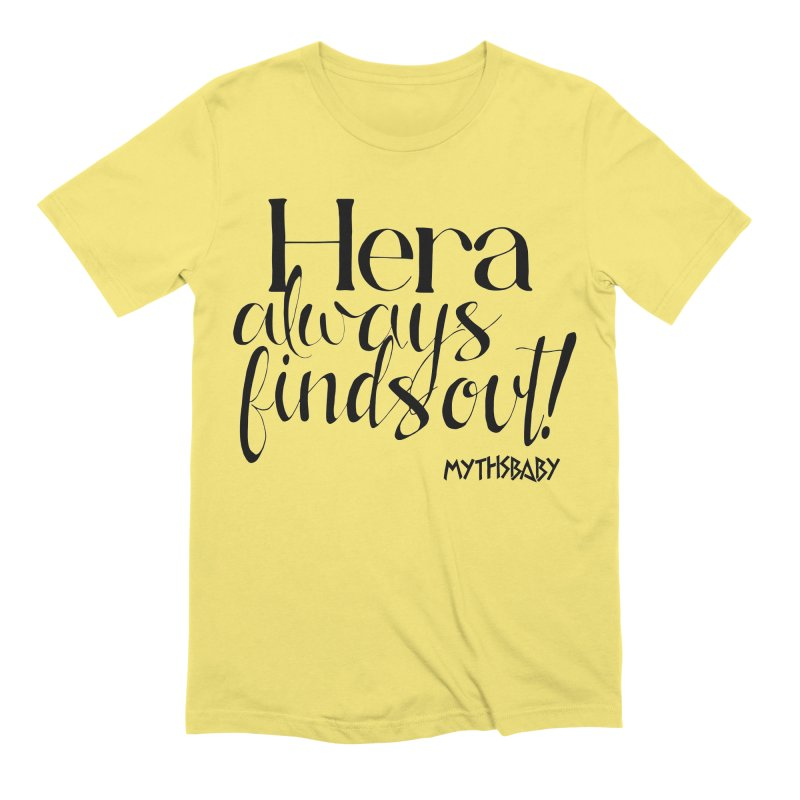 Hera Always Finds Out **LAST CHANCE** Men's T-Shirt by Let's Talk About Myths, Baby! Merch Shop