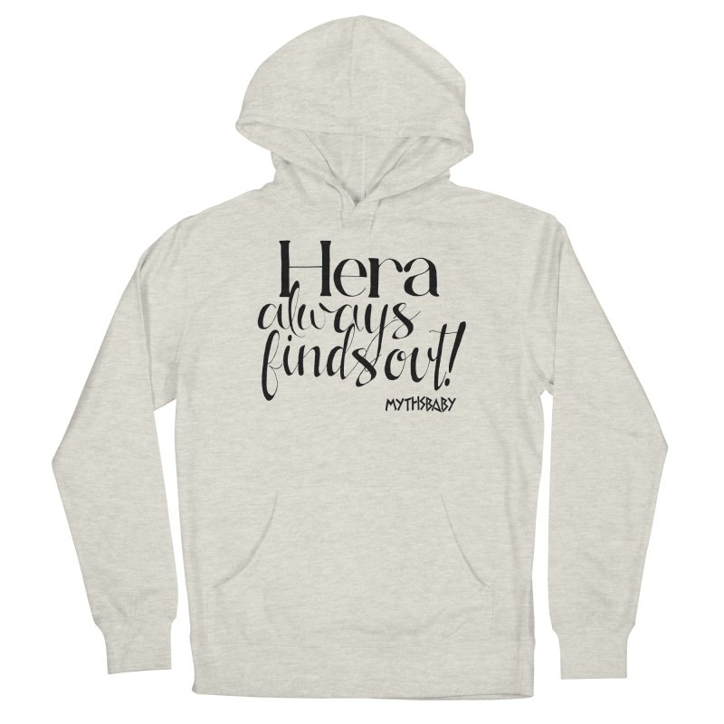 Hera Always Finds Out **LAST CHANCE** Women's Pullover Hoody by Let's Talk About Myths, Baby! Merch Shop