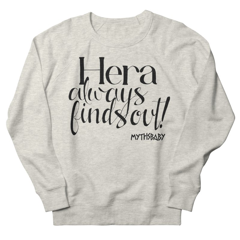 Hera Always Finds Out **LAST CHANCE** Men's Sweatshirt by Let's Talk About Myths, Baby! Merch Shop